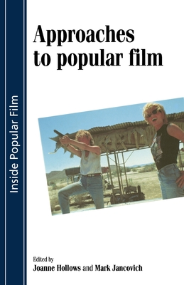 Approaches to Popular Film - Hollows, Joanne (Editor)
