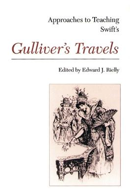 Approaches to Teaching Swift's Gulliver's Travels - Rielly, Edward J. (Editor)