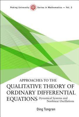 Approaches to the Qualitative Theory of Ordinary Differential Equations: Dynamical Systems and Nonlinear Oscillations - Ding, Tong-Ren