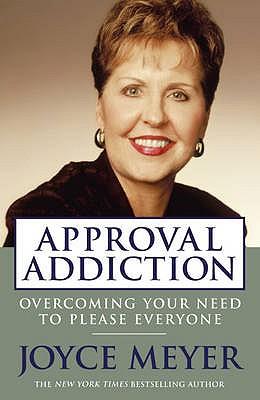Approval Addiction - Meyer, Joyce