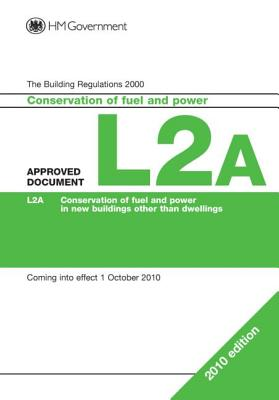Approved Document L2A: Conservation of fuel and power (New buildings other than dwellings) - Great Britain: Department for Communities and Local Government