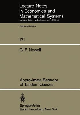 Approximate Behavior of Tandem Queues - Newell, G F
