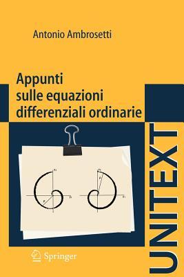 Appunti Sulle Equazioni Differenziali Ordinarie - Ambrosetti, Antonio