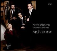 Après un Rêve - Bleuenn Lemaitre (violin); Ensemble Contraste; Karine Deshayes (mezzo-soprano); Maria Mosconi (alto viola)