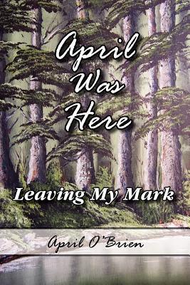 April Was Here - O'Brien, April