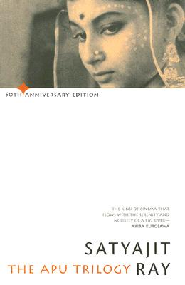 Apu Trilogy - Ray, Satyajit