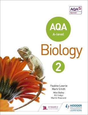 AQA A Level Biology Student Book 2 - Lowrie, Pauline, and Smith, Mark