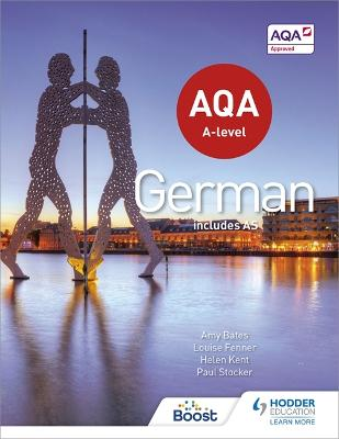 AQA A-level German (includes AS) - Kent, Helen, and Stocker, Paul, and Bates, Amy
