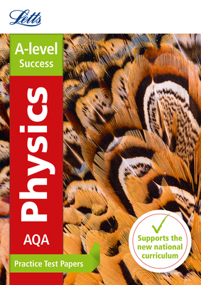 AQA A-level Physics Practice Test Papers - Letts A-Level