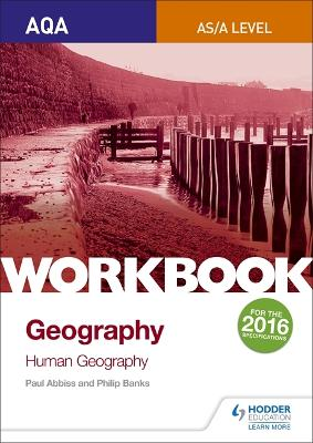 AQA AS/A-Level Geography Workbook 2: Human Geography - Banks, Philip, and Abbiss, Paul