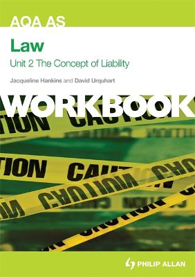 AQA AS Law Unit 2 Workbook: The Concept of Liability: Criminal Liability and Tort - Hankins, Jacqueline, and Urquhart, David