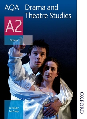 AQA Drama and Theatre Studies A2 - Fielder, Su, and Friday, Pat