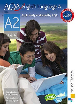 AQA English Language A A2 - Saunders, Mark, and Clayton, Daniel, and Leyburn, Adam