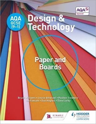AQA GCSE (9-1) Design and Technology: Paper and Boards - Williams, Bryan, and Attwood, Louise, and Treuherz, Pauline