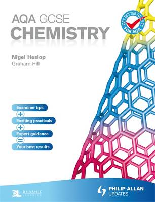 AQA GCSE Chemistry: Student's Book - Hill, Graham C., and Heslop, Nigel