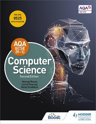 AQA GCSE Computer Science, Second Edition - Rouse, George, and Pearcey, Lorne, and Craddock, Gavin