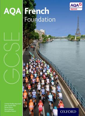 AQA GCSE French: Foundation Student Book - Glover, Stuart, and Dzuilka-Heywood, Corinne, and Gilles, Jean-Claude