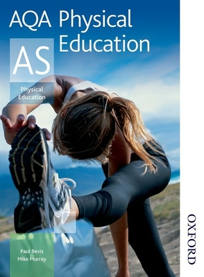 AQA Physical Education AS - Murray, Mike, and Bevis, Paul