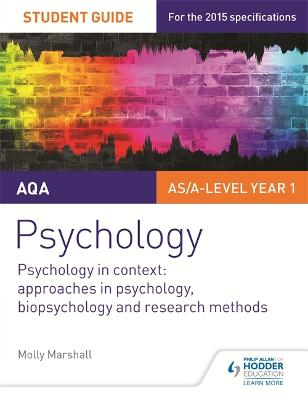 AQA Psychology Student Guide 2: Psychology in context: Approaches in psychology, biopsychology and research methods - Marshall, Molly