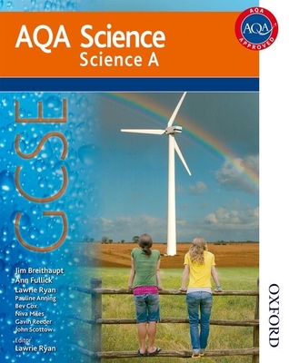 AQA Science GCSE Science A - Breithaupt, Jim, and Fullick, Ann, and Ryan, Lawrie (Editor)