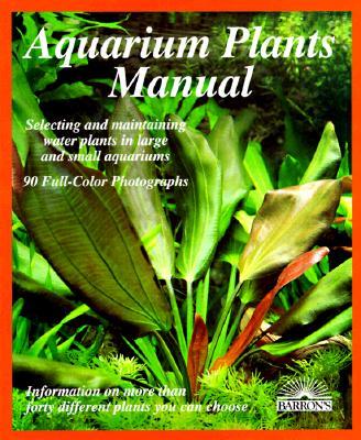 Aquarium Plants Manual - Scheurmann, Ines