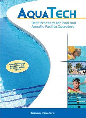 Aquatech: Best Practices for Pool and Aquatic Facility Operators - Human Kinetics