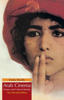 Arab Cinema: History and Cultural Identity - Shafik, Viola