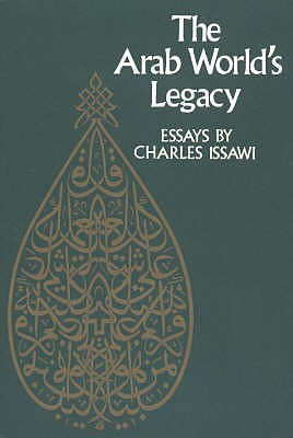 Arab World's Legacy - Issawi, Charles
