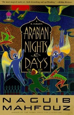 Arabian Nights and Days - Mahfouz, Naguib, and Johnson-Davies, Denys (Translated by), and Mahfuz, Najib