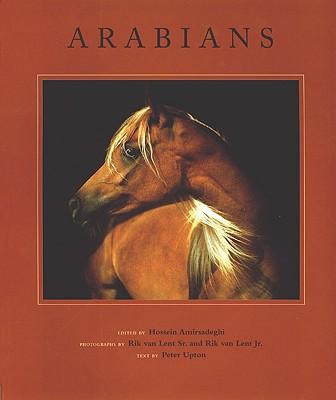 Arabians - Amirsadeghi, Hossein (Editor), and Van Lent, Rik, Jr. (Photographer)