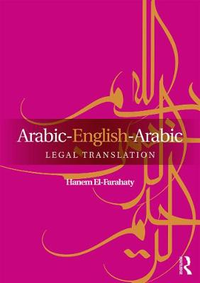 Arabic-English-Arabic Legal Translation - El-Farahaty, Hanem