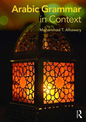 Arabic Grammar in Context - Alhawary, Mohammad