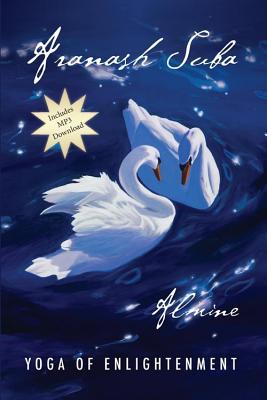 Aranash Suba: Yoga of Enlightenment - Almine