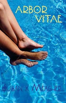 Arbor Vitae - Susan X Meagher