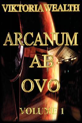 Arcanum AB Ovo: Volume 1 - Wealth, Viktoria