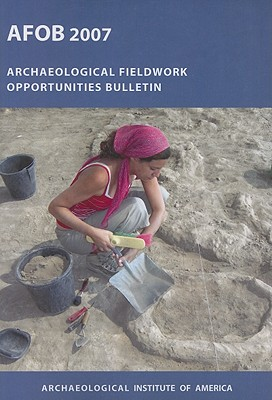 Archaeological Fieldwork Opportunities Bulletin - Archaeological Institute of America (Creator)