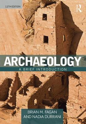 Archaeology: A Brief Introduction - Fagan, Brian M., and Durrani, Nadia