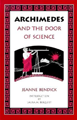 Archimedes & the Door of Science - Jeanne, Bendick, and Berquist, Laura M (Foreword by)