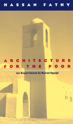 Architecture for the Poor: An Experiment in Rural Egypt - Fathy, Hassan