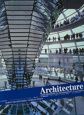 Architecture: From Prehistory to Postmodernity - Trachtenberg, Marvin, Mr., and Hyman, Isabelle