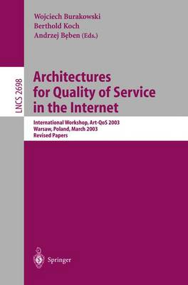 Architectures for Quality of Service in the Internet: International Workshop, Art-Qos 2003, Warsaw, Poland, March 24-25, 2003, Revised Papers - Burakowski, Wojciech (Editor)