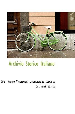 Archivio Storico Italiano - Vieusseux, Gian Pietro