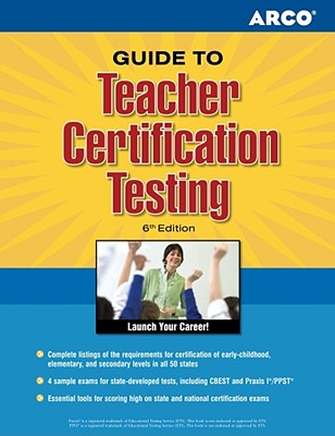 Arco Guide to Teacher Certification Testing - Arco (Creator)