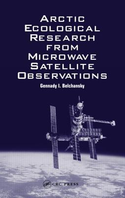 Arctic Ecological Research from Microwave Satellite Observations - Belchansky, Gennady I