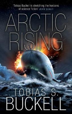 Arctic Rising - Buckell, Tobias S.