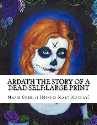 Ardath: The Story of a Dead Self: Large Print - Corelli(minnie Mary Mackay), Marie