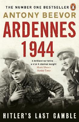 Ardennes 1944: Hitler's Last Gamble - Beevor, Antony