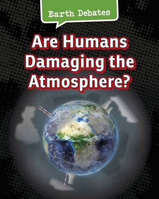 Are Humans Damaging the Atmosphere? - Chambers, Catherine