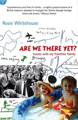 Are We There Yet?: Travels with My Frontline Family - Whitehouse, Rosie