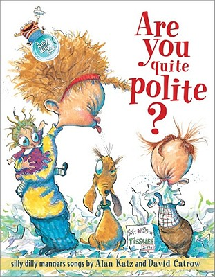Are You Quite Polite?: Silly Dilly Manners Songs - Katz, Alan